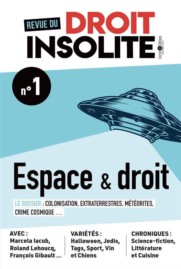 Revue du droit insolite t.1 ; espace, extraterrestres et météores