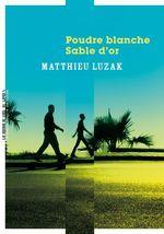Vente Livre Numérique : Poudre blanche, sable d'or  - Matthieu Luzak