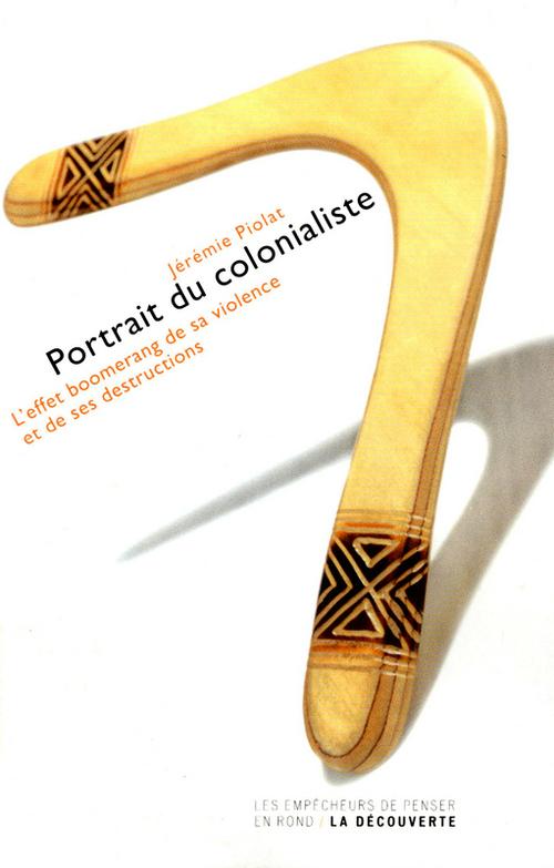 Portrait du colonialiste  - Jérémie PIOLAT