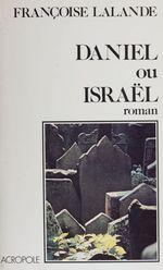 Daniel ou Israël  - Françoise LALANDE