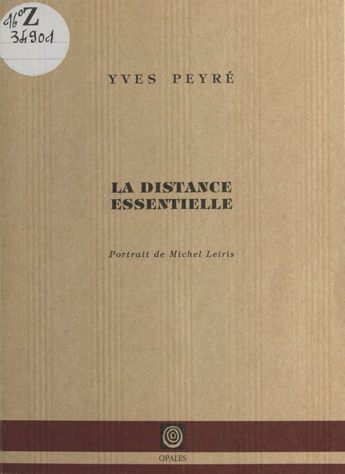 La distance essentielle ; portrait de michel leiris