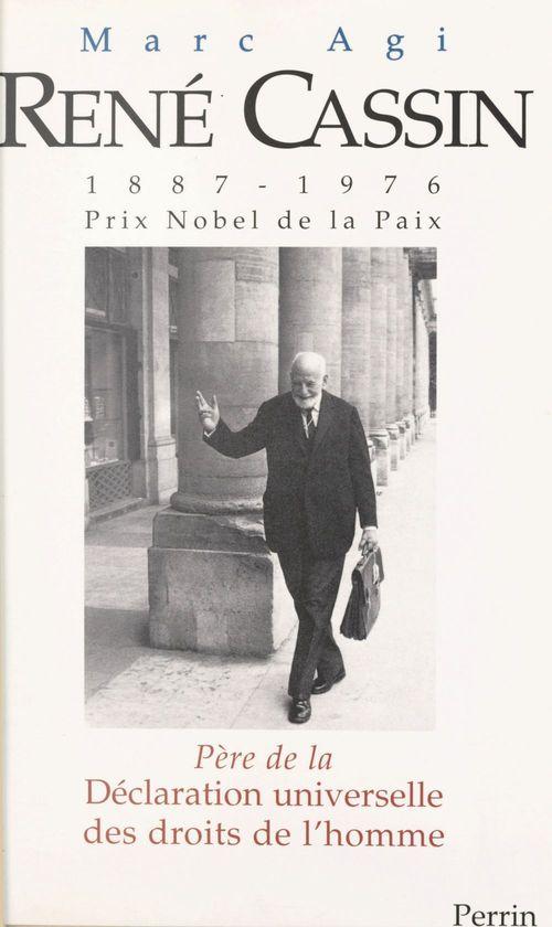 Rene cassin 1887-1976, pere de la declaration universelle des droits de l'homme