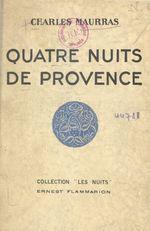 Quatre nuits de Provence  - Charles Maurras