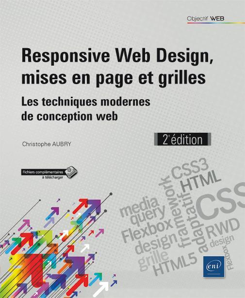 Responsive Web Design, mises en page et grilles ; les techniques modernes de conception web (2e édition)