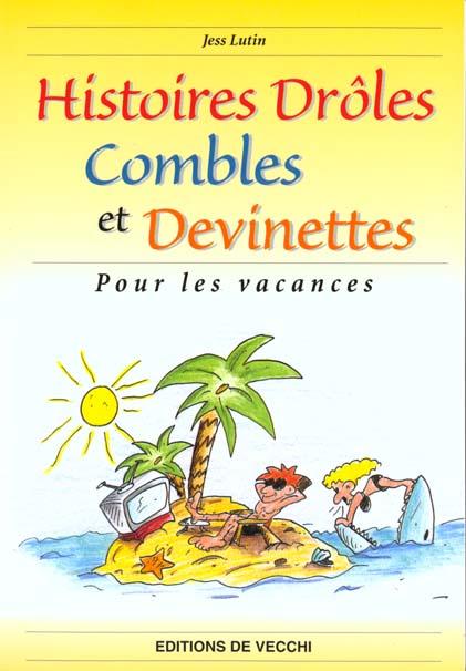 Histoires Droles Combles Et Devinettes Pour Les Vacances Jess Lutin De Vecchi Grand Format La Librerit Carouge