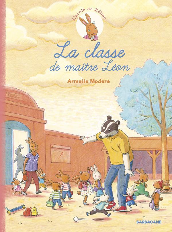 L'école de Zéline T.1 ; la classe de maître Léon