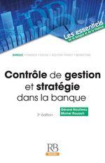 Contrôle de gestion et stratégie dans la banque  - Michel Rouach - Gérard Naulleau