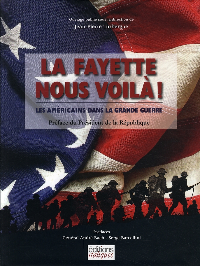 La Fayette nous voilà ! ; les américains dans la grande guerre