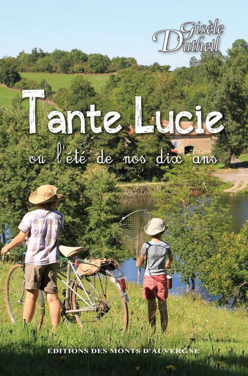 Tante Lucie ou l'été de nos dix ans