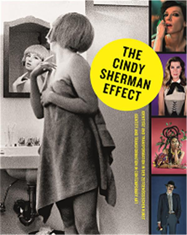 The cindy sherman effect identity and transformation in contemporary art /anglais/allemand