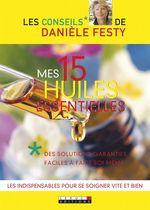 Vente EBooks : Mes 15 huiles essentielles  - Danièle Festy