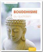Bouddhisme au quotidien  - Nathalie Chassériau - Chasseriau-Banas N. - Nathalie Chassériau-Banas