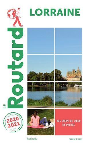 Guide du Routard Lorraine 2020/21  - Collectif