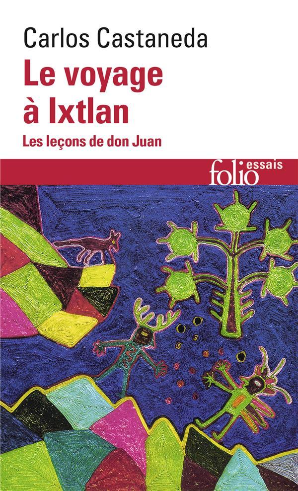 Le voyage à Ixtlan ; les leçons de don Juan