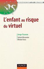 Vente EBooks : L'enfant au risque du virtuel  - Serge Tisseron - Sylvain Missonnier - Michael STORA