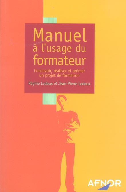 Manuel a l'usage du formateur ; concevoir, realiser et animer un projet de formation