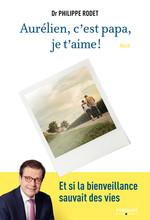 Vente Livre Numérique : Aurélien, c'est papa, je t'aime !  - Philippe Rodet