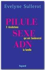 Pilule sexe ADN  - Evelyne Sullerot