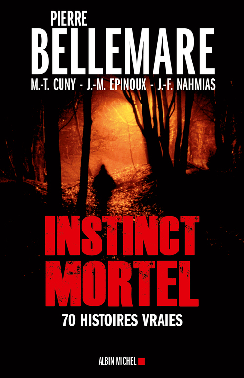 Instinct mortel ; 70 histoires vraies