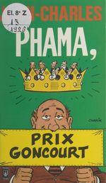 Vente EBooks : Phama, prix Goncourt  - Jean-Charles