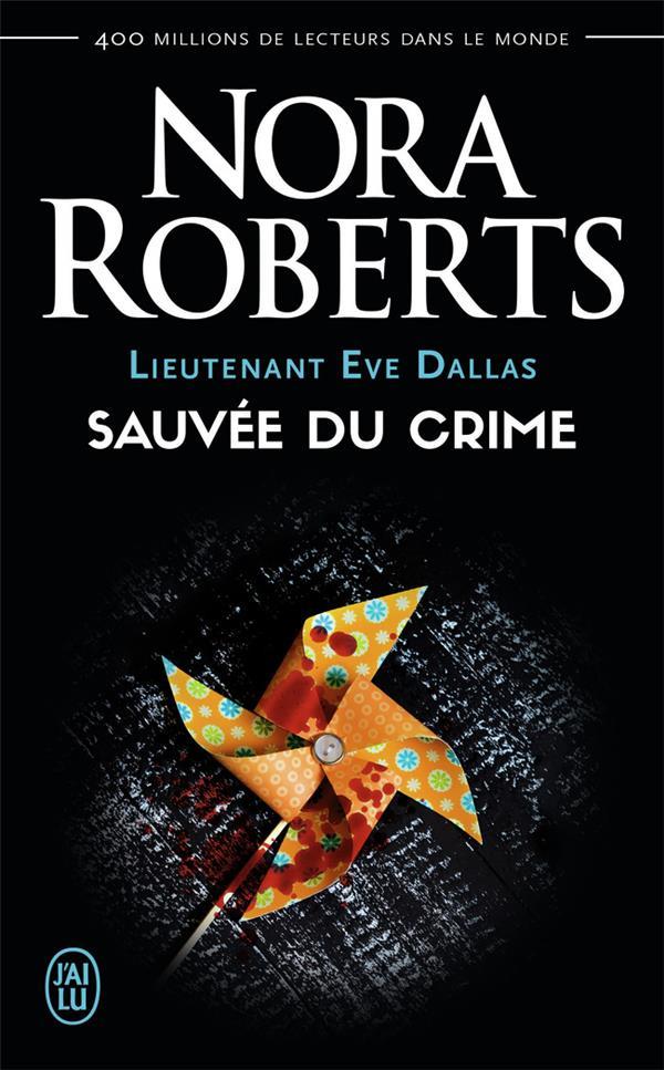 Lieutenant Eve Dallas T.20 ; sauvée du crime