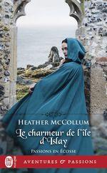 Le charmeur de l'ile d'Islay  - Heather Mccollum