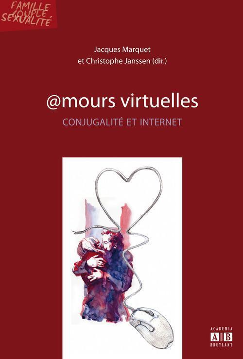 @mours virtuelles ; conjugalité et internet