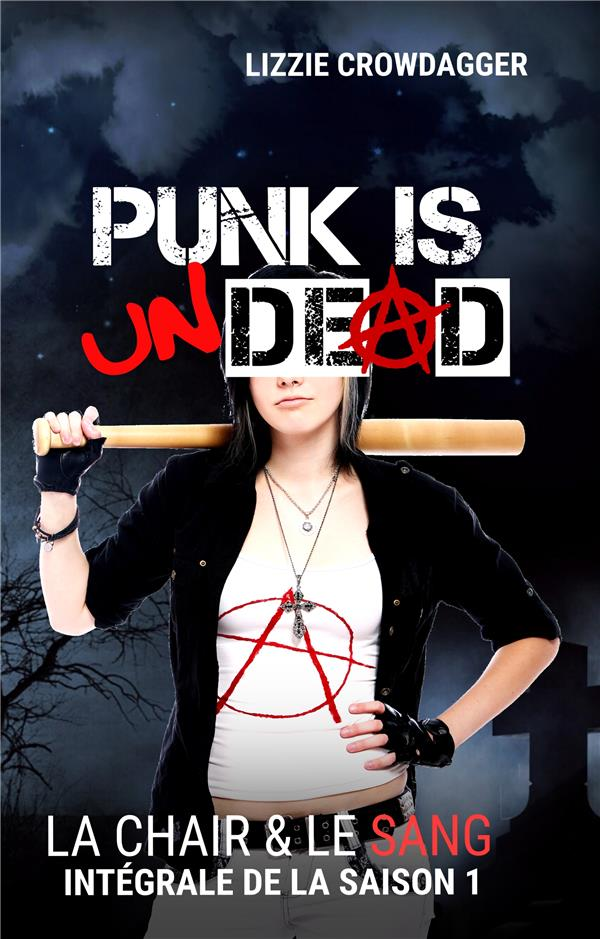 La chair & le sang - t01 - punk is undead - la chair & le sang, integrale de la saison 1