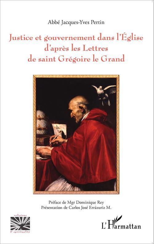 Justice et gouvernement dans l'église d'apres les lettre de Saint Grégoire le grand