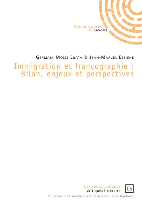 Immigration et francographie : bilan, enjeux et perspectives