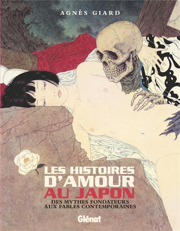 Les histoires d'amour au Japon ; des mythes fondateurs aux fables contemporaines