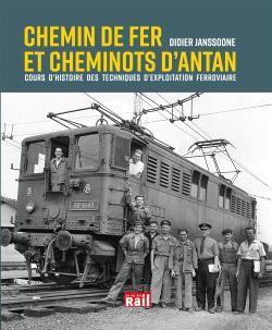 Chemin de fer et cheminots d'antan ; cours d'histoire des techniques d'exploitation ferroviaire