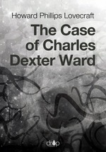Vente EBooks : The Case of Charles Dexter Ward  - Howard Phillips LOVECRAFT