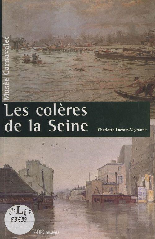 Les colères de la Seine  - Charlotte Lacour-Veyranne
