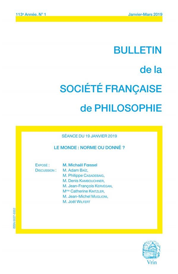 Bulletin de la societe francaise de philosophie n.2019/1 ; le monde : norme ou donne ?