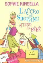 Vente Livre Numérique : L'Accro du shopping attend un bébé  - Sophie Kinsella
