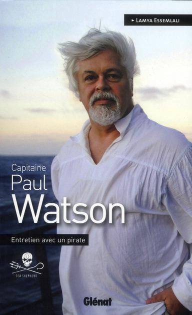 Paul Watson ; Entretien Avec Un Pirate