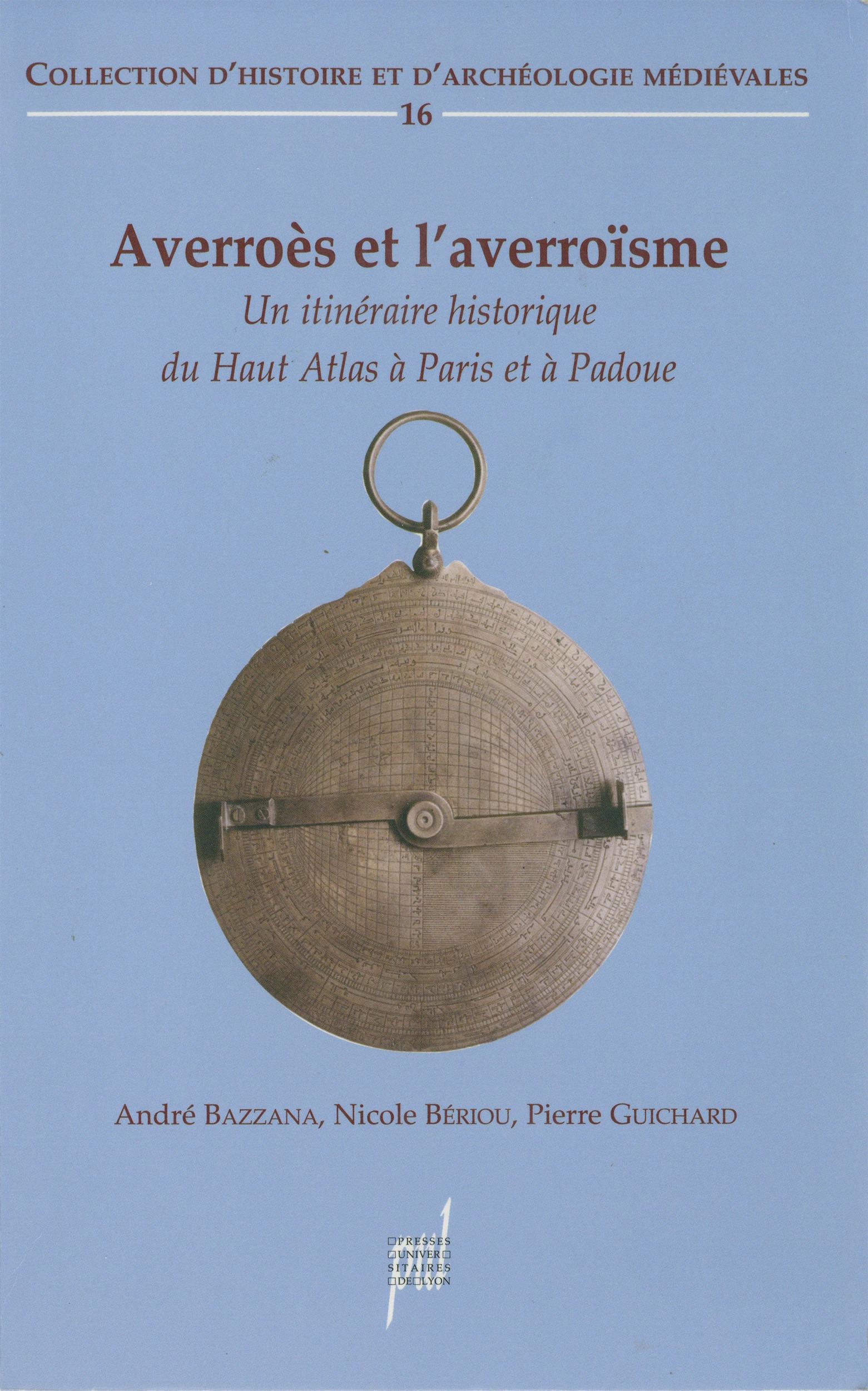 Averroes et l'averroisme - un itineraire historique du haut atlas a paris et a padoue