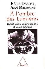 Vente Livre Numérique : À l'ombre des lumières  - Jean Bricmont - Régis Debray