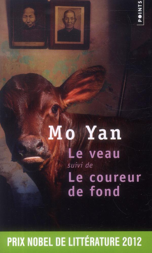 LE VEAU. SUIVI DE LE COUREUR DE FOND Mo Yan