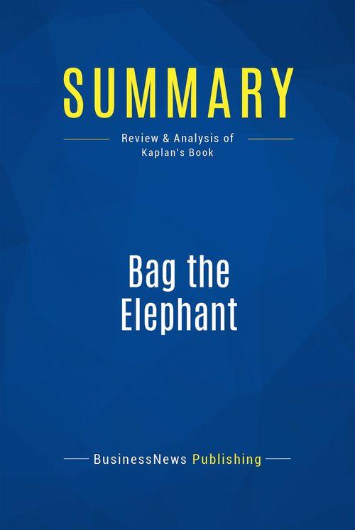 Bag the elephant ; how to win and keep big customers