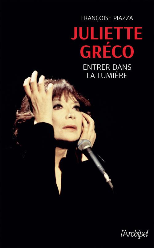 Juliette Gréco ; entrer dans la lumière
