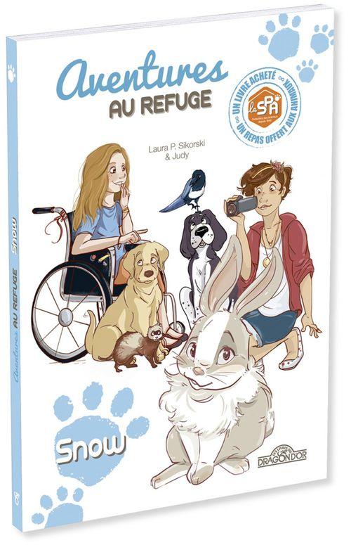 S.P.A. - Aventures au refuge - Snow - Lecture roman jeunesse - Dès 7 ans