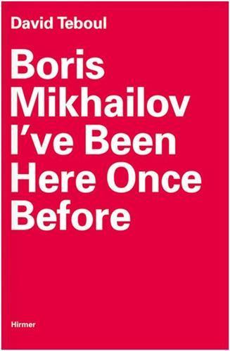 boris mikhailov i've been here once before