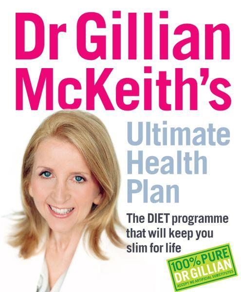 DR. GILLIAN MCKEITH'S ULTIMATE HEALTH PLAN - THE DIET PROGRAMME THAT WILL KEEP YOU SLIM FOR LIFE