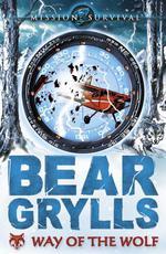 Vente Livre Numérique : Mission Survival 2: Way of the Wolf  - Bear Grylls