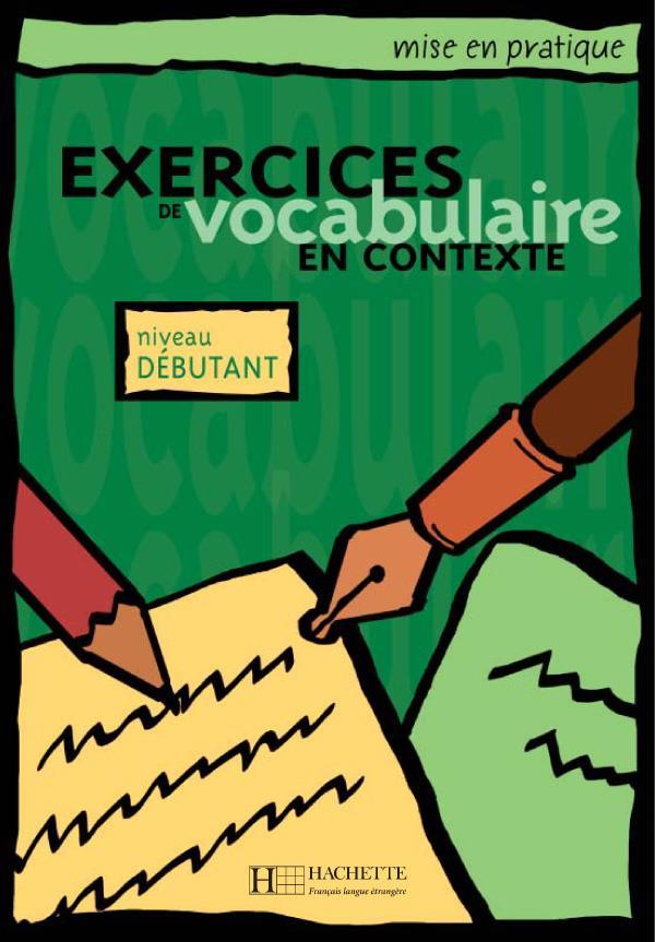 Mise En Pratique Vocabulaire Debutant Livre De L Eleve Roland Eluerd Hachette Francais Langue Etrangere Grand Format Montbarbon Bourg En