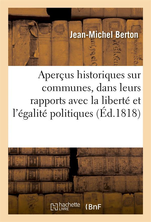 Apercus historiques sur les communes, dans leurs rapports avec la liberte et l'egalite politiques -