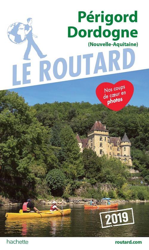 Guide du Routard Périgord Dordogne 2019