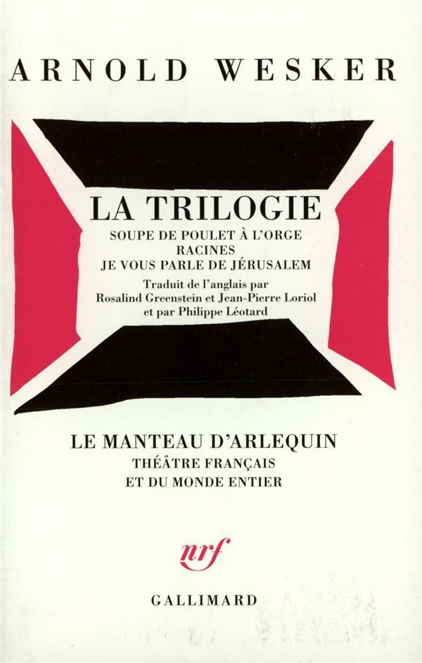 La Trilogie: Soupe De Poulet A L'Orge ; Racines ; Je Vous Parle